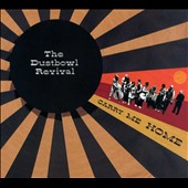 Dustbowl Revival: Carry Me Home [Digipak]
