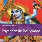 Various Artists: Rough Guide to Psychedelic Bollywood [Digipak]