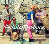The Pedrito Martinez Group: The Pedrito Martinez Group [Digipak]