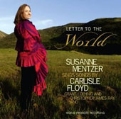 Letter to the World: Susanne Mentzer sings songs by Carlisle Floyd / Grant Loehnig & Christopher James Ray, piano