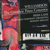 Malcolm Williamson (1931-2003): The Complete Piano Concertos (4) / Piers Lane, piano; Tasmanian SO, Shelley