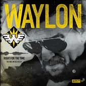Waylon Jennings: Right for the Time