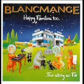Blancmange: Happy Families Too *