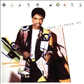 Glenn Jones (R&B): Take It from Me [Expanded Edition]
