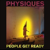 People Get Ready: Physiques [Digipak] *