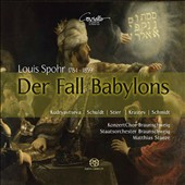 Louis Spohr: The Fall of Babylon - Oratorio in two parts / Kudryavtseva, Schuldt, Stier, Krastev, Schmidt