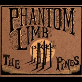 Phantom Limb: The Pines [Digipak]