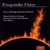 Exquisite Fires - Music of Linda Bouchard / Pinnock, et al