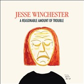 Jesse Winchester: A Reasonable Amount of Trouble [Digipak] *
