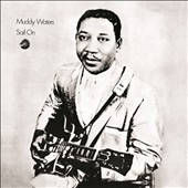 Muddy Waters: Sail On [Digipak]