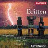Britten: String Quartets no 2 in C, etc / Sorrel Quartet