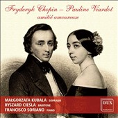 Fryderyk Chopin, Pauline Viardot: Amitié Amoureuse - Songs for Voice and Piano / Malgorzata Kubala, soprano; Ryszard Ciesla, baritone; Francisco Soriano, piano