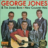 George Jones/George Jones & The Jones Boys: New Country Hits