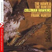 Coleman Hawkins: The Hawk and the Hunter