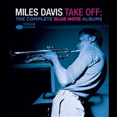 Miles Davis: Take Off: The Complete Blue Note Albums [5/4]