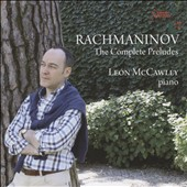 Rachmaninov: The Complete Preludes / Leon McCawley, piano