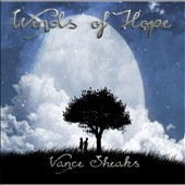 Vance Sheaks: Winds of Hope