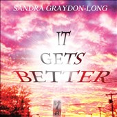 Sandra Graydon-Long: It Gets Better