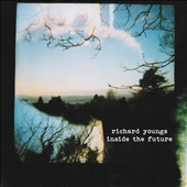 Richard Youngs: Inside the Future