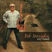 Bob Margolin: My Road