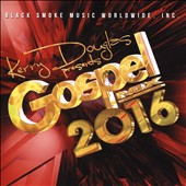 Various Artists: Kerry Douglas Presents: Gospel Mix 2016 [2/5]