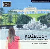 Leopold Kozeluch (1748-1818): Complete Keyboard Sonatas, Vol. 6 / Kemp English, piano