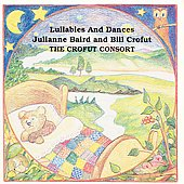Lullabies and Dances / Julianne Baird and Bill Crofut