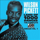 Wilson Pickett: The  Complete Atlantic Singles, Vol. 1 [8/5] *