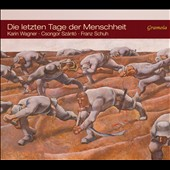 'Die Letzten der Menschheit' - Austrian War Songs & Literary Statements in the Early Days of WW I / Csongor Szanto, baritone; Karin Wagner, piano; Franz Schuh, recitation
