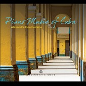 Piano Music of Cuba / Alexandre Moutouzkine, piano