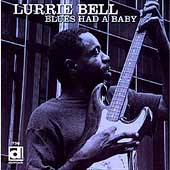 Lurrie Bell: Blues Had a Baby