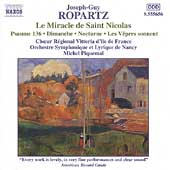 Ropartz: Le Miracle de Saint Nicolas, etc / Piquemal, et al