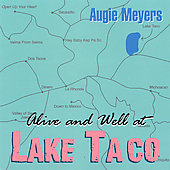 Augie Meyers: Alive and Well at Lake Taco