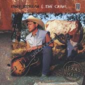 Mike Morgan & the Crawl: Texas Man