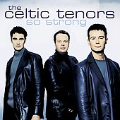 Celtic Tenors: So Strong