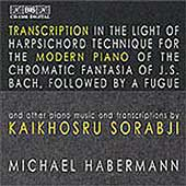 Sorabji: Transcriptions for Modern Piano / Michael Habermann