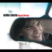 Mike Stern (Guitar): These Times