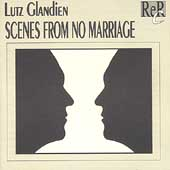 Lutz Glandien: Scenes From No Marriage