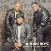 Texas Boyz: Only the Strong Survive