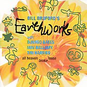 Bill Bruford/Bill Bruford's Earthworks: All Heaven Broke Loose