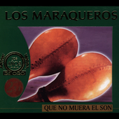 Maraqueros: Que No Muera El Son (Yoyo USA) [Slipcase]