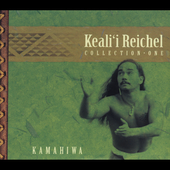 Keali?i Reichel: Kamahiwa: The Keali'i Reichel Collection
