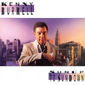 Kenny Burrell: Sunup to Sundown