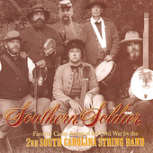 2nd South Carolina String Band: Southern Soldier