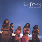 Bad Fathers: Angels in the Chamber *