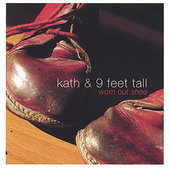 Kath & 9 Feet Tall: Worn Out Shoe