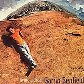 Garrin Benfield: Living a Dream