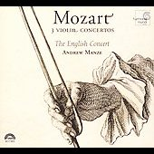 Mozart: Violin Concertos K 216, 218 & 219 / Manze, et al