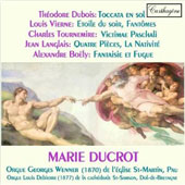 French Music for Organ - Vierne, Tournemire, Dubois, Langlais & Boely / Marie Ducrot, organ