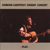 Gordon Lightfoot: Sunday Concert [Bear Family]